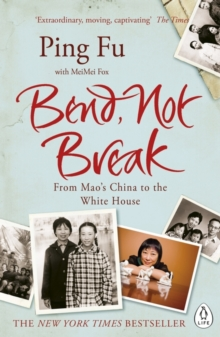 Bend, Not Break : From Mao's China to the White House, Paperback Book