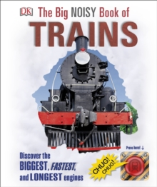 The Big Noisy Book of Trains, Hardback Book