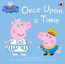 Peppa Pig: Once Upon a Time, CD-Audio Book