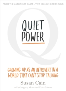 Quiet Power : Growing Up as an Introvert in a World That Can't Stop Talking, Paperback Book