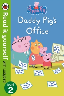 Peppa Pig: Daddy Pig's Office - Read It Yourself with Ladybird Level 2, Paperback Book