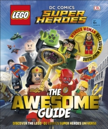 LEGO (R) DC Comics Super Heroes The Awesome Guide, Hardback Book