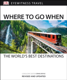 Where to Go When : The World's Best Destinations, Paperback Book