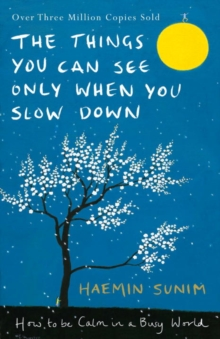 The Things You Can See Only When You Slow Down : How to be Calm in a Busy World, Hardback Book