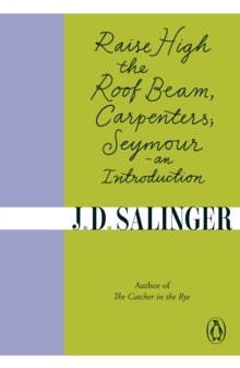 Raise High the Roof Beam, Carpenters : Seymour - an Introduction, Paperback Book