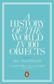 A History of the World in 100 Objects, Paperback Book