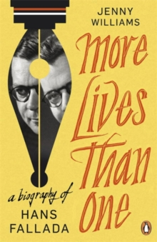 More Lives Than One: A Biography of Hans Fallada, Paperback Book