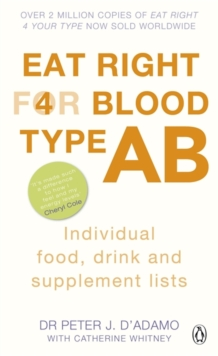 Eat Right for Blood Type AB : Individual Food, Drink and Supplement lists, Paperback Book