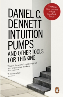 Intuition Pumps and Other Tools for Thinking, Paperback Book
