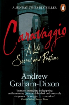 Caravaggio : A Life Sacred and Profane, Paperback Book