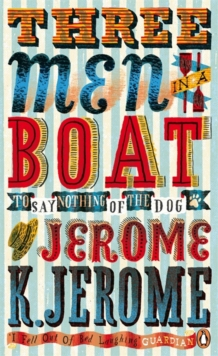 Three Men in a Boat : To Say Nothing of the Dog!, Paperback Book