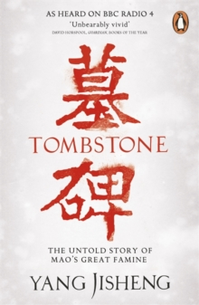 Tombstone : The Untold Story of Mao's Great Famine, Paperback Book