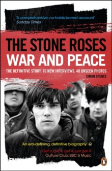 The Stone Roses : War and Peace, Paperback Book