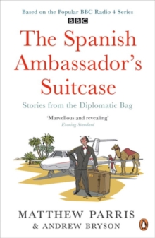 The Spanish Ambassador's Suitcase : Stories from the Diplomatic Bag, Paperback Book