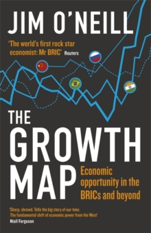 The Growth Map : Economic Opportunity in the Brics and Beyond, Paperback Book