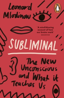 Subliminal : The New Unconscious and What it Teaches Us, Paperback Book
