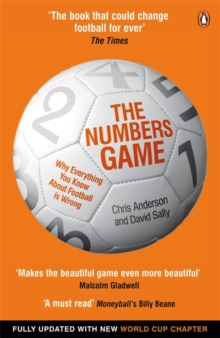 The Numbers Game : Why Everything You Know About Football is Wrong, Paperback Book