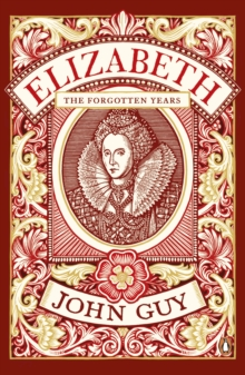 Elizabeth : The Forgotten Years, Paperback Book