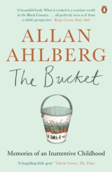 The Bucket : Memories of an Inattentive Childhood, Paperback Book