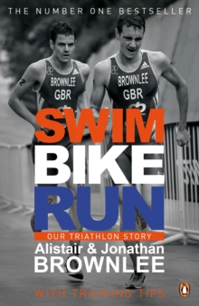 Swim, Bike, Run : Our Triathlon Story, Paperback Book