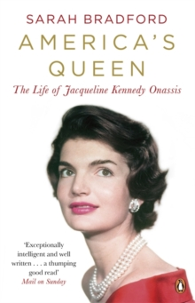 America's Queen : The Life of Jacqueline Kennedy Onassis, Paperback Book