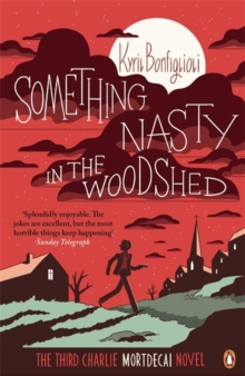 Something Nasty in the Woodshed : The Third Charlie Mortdecai Novel, Paperback Book