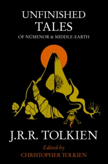 Unfinished Tales: Of Numenor And Middle Earth, Paperback Book
