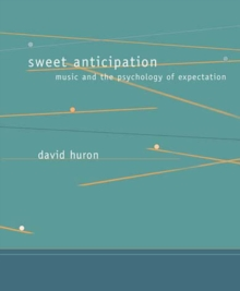 Sweet Anticipation : Music and the Psychology of Expectation, Paperback Book