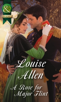 A Rose for Major Flint (Brides of Waterloo, Book 3), Paperback Book