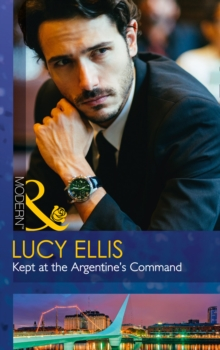 Kept at the Argentine's Command, Paperback Book