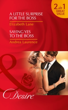 A Little Surprise for the Boss : A Little Surprise for the Boss / Saying Yes to the Boss, Paperback Book