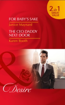 For Baby's Sake : The CEO Daddy Next Door, Paperback Book