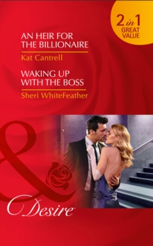 An Heir for the Billionaire : Waking Up with the Boss, Paperback Book