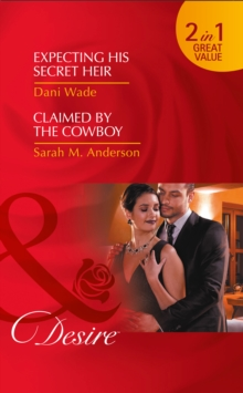 Expecting His Secret Heir : Expecting His Secret Heir / Claimed by the Cowboy, Paperback Book