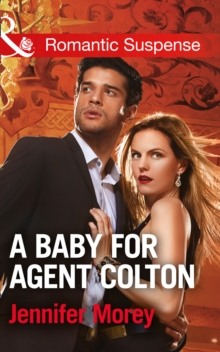 A Baby for Agent Colton, Paperback Book