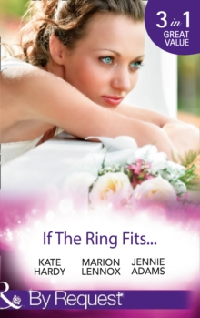 If the Ring Fits... : Ballroom to Bride and Groom / A Bride for the Maverick Millionaire / Promoted: Secretary to Bride!, Paperback Book