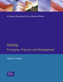 Selling : Principles Practice and Management, Paperback Book
