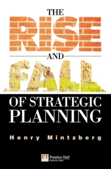The Rise and Fall of Strategic Planning, Paperback Book