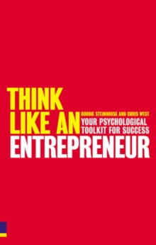 Think Like an Entrepreneur : Your Psychological Toolkit for Success, Paperback Book