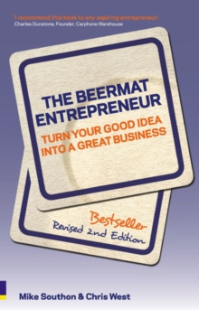 The Beermat Entrepreneur : Turn Your Good Idea into a Great Business, Paperback Book