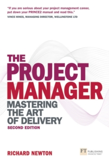 The Project Manager : Mastering the Art of Delivery, Paperback Book