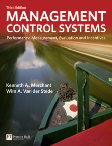 Management Control Systems : Performance Measurement, Evaluation and Incentives, Paperback Book