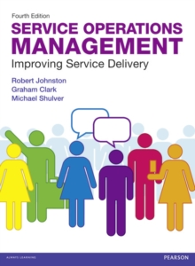 Service Operations Management : Improving Service Delivery, Paperback Book
