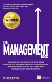 The Management Book : How to Manage Your Team to Deliver Outstanding Results, Paperback Book
