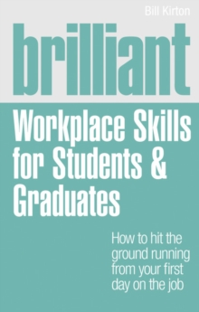 Brilliant Workplace Skills for Students & Graduates, Paperback Book