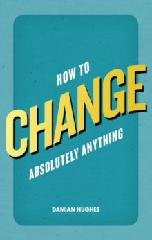 How to Change Absolutely Anything, Paperback Book