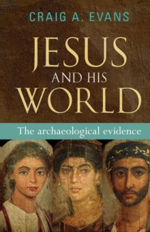 Jesus and His World : The Archaeological Evidence, Paperback Book