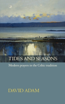 Tides and Seasons : Modern Prayers in the Celtic Tradition, Paperback Book
