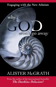 Why God Won't Go Away : Engaging with the New Atheism, Paperback Book