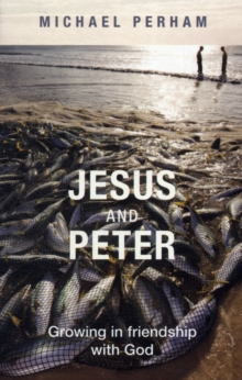 Jesus and Peter : Growing in Friendship with God, Paperback Book